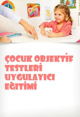 Çocuk Objektif Testleri Uygulayıcı Eğitimi